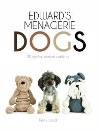 Kerry Lords Edwards Menagerie - Dogs 50 canine crochet patterns by Kerry Lord