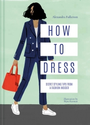 Alexandra Fullerton How To Dress Secret Styling Tips From A Fashion Insider Photo