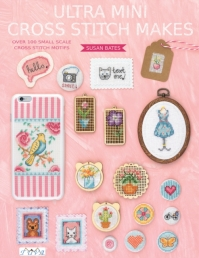 Ultra Mini Cross Stitch Makes Over 100 Small Scale Cross Stitch Motifs Susan Bates Photo