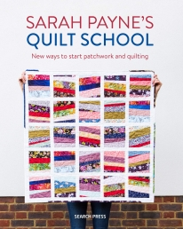 Sarah Paynes Quilt School - New Ways to Start Patchwork and Quilting Photo