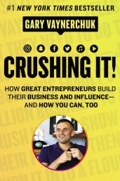 Crushing It - How Great Entrepreneurs Build Business and Influence-and How You Can, Too Photo