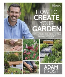 RHS How to Create your Garden - Ideas and Advice for Transforming your Outdoor Space Home Garden Design Books Photo