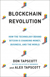 Blockchain Revolution : How the Technology Behind Bitcoin Is Changing Money, Business, and the World Photo