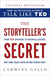 The Storyteller Secret From TED Speakers to Business Legends, Why Some Ideas Catch on and Others Dont Photo