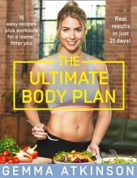 The Ultimate Body Plan - 75 Easy Recipes Plus Workouts for a Leaner, Fitter You Photo