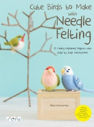 Cute Birds to Make with Needle Felting - 35 Clearly Explained Projects with Step by Step Instructions Photo