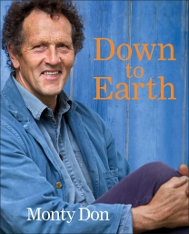 Down to Earth - Gardening Wisdom by Monty Don