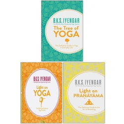 The Tree of Yoga, Light on Yoga, Light on Pranayama 3 Books Collection Set By B K S Iyengar by B.K.S Iyengar