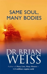 Same Soul, Many Bodies by Dr Brian Weiss