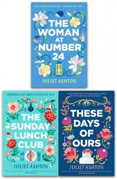 Juliet Ashton 3 Books Collection Set - These Days of Ours, The Woman At Number 24, The Sunday Lunch Club Photo