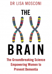 The XX Brain - The Groundbreaking Science Empowering Women to Prevent Dementia by Dr. Lisa Mosconi