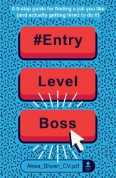 #ENTRYLEVELBOSS - a 9-step guide for finding a job you like by Alexa Shoen