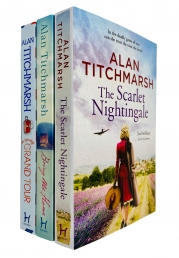 Alan Titchmarsh 3 Books Collection Set - The Scarlet Nightingale, Bring Me Home, Mr Gandys Grand Tour by Alan Titchmarsh