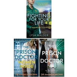 Fighting For Your Life A paramedics story, The Prison Doctor Women Inside, The Prison Doctor 3 Books Collection Set Photo