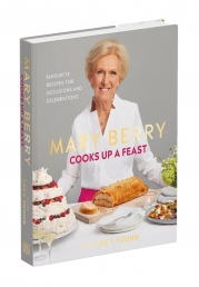 Mary Berry Cooks Up A Feast - Favourite Recipes for Occasions and Celebrations Photo
