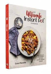 The Ultimate Instant Pot Cookbook: 200 deliciously simple recipes for your electric pressure cooker Photo