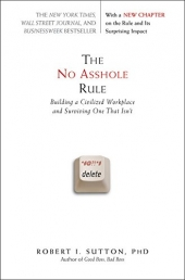 The No Asshole Rule by Robert I Sutton by Business Plus