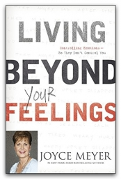 Living Beyond Your Feelings : Controlling Emotions So They Don't Control You Photo