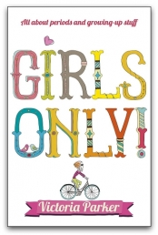 Girls Only! by Victoria Parker by Victoria Parker