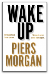 Wake Up by Piers Morgan Photo