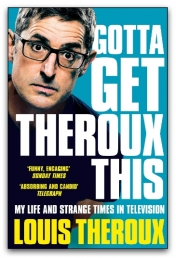 Gotta Get Theroux This by Louis Theroux Photo