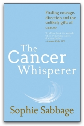 The Cancer Whisperer by Sophie Sabbage Photo