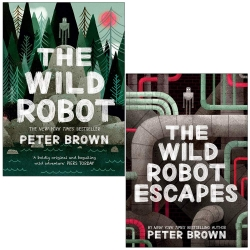 Wild Robot Series 2 Books Collection Set By Peter Brown (The Wild Robot, The Wild Robot Escapes) by Peter Brown