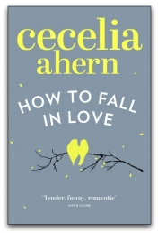 How to Fall in Love by Cecelia Ahern Photo