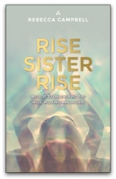 Rise Sister Rise by Rebecca Campbell by Rebecca Campbell