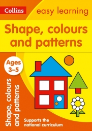 Collins Easy Learning Preschool - Shapes, Colours and Patterns Ages 3-5 : Reception Maths Photo