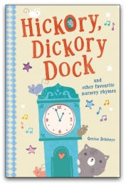 Hickory Dickory Dock and Other Favourite Nursery Rhymes by Little Tiger Press
