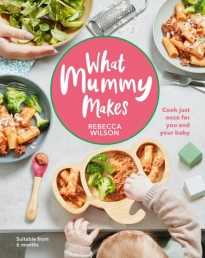 What Mummy Makes by Rebecca Wilson Photo