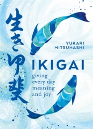 Ikigai : Giving every day meaning and joy Photo