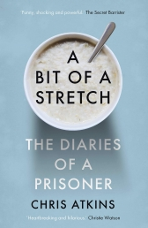 A Bit of a Stretch : The Diaries of a Prisoner by Chris Atkins Photo