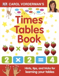 Carol Vorderman's Times Tables Book, Ages 7-11 (Key Stage 2) : Hints, Tips and Tricks for Learning Your Tables by Carol Vorderman Photo