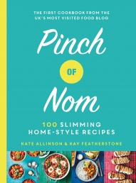 Pinch of Nom: 100 Slimming, Home-style Recipes by Kay Featherstone and Kate Allinson Photo
