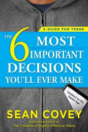The 6 Most Important Decisions You'll Ever Make by Sean Covey Photo