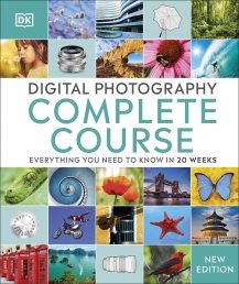 Digital Photography Complete Course - Learn Everything You Need to Know in 20 Weeks Photo