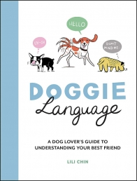 Doggie Language: A Dog Lovers Guide to Understanding Your Best Friend by Lili Chin Photo