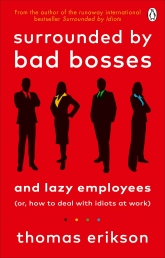 Surrounded by Bad Bosses and Lazy Employees by Thomas Erikson Photo