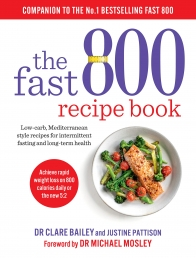 The Fast 800 Recipe Book: Low-carb, Mediterranean style recipes for intermittent fasting and long-term health Photo