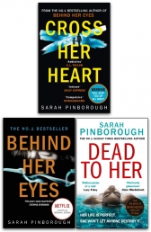 Sarah Pinborough Collection 3 Books Set (Behind Her Eyes, Cross Her Heart, Dead to Her) Photo