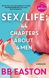 SEX/LIFE: 44 Chapters About 4 Men: Now a series on Netflix by BB Easton Photo