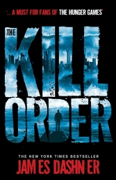 The Kill Order (Maze Runner Series) by James dashner