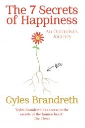 The 7 Secrets of Happiness  An Optimist s Journey by Gyles Brandreth