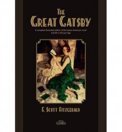 The Great Gatsby, A Complete Illustrated Edition Of The Classic American Novel by F. Scott Fitzgerald