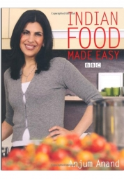 BBC Indian Food Made Easy by Anjum Anand Vegetables, Chicken, Meat, Seafood Fish by Anjum Anand