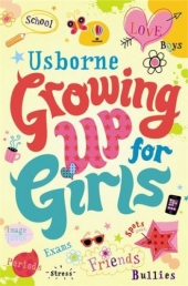 Usborne Growing Up For Girls, schools, bullies, friends, body image, boys, spots by Usborne