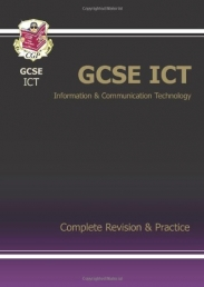 GCSE ICT Complete Revision & Practice (Complete Revision and Practice) by CGP Books