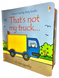 Thats Not My Truck Touchy-Feely Board Books by Fiona watt, Rachel Wells
